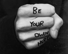Be Your Own Hero | rock n roll for your soul | knuckles | wisdom | ink | smash it
