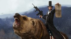 Abe Lincoln Riding a Grizzly, holding an M-16 lovingly named 'The Emancipator'. Enough said.