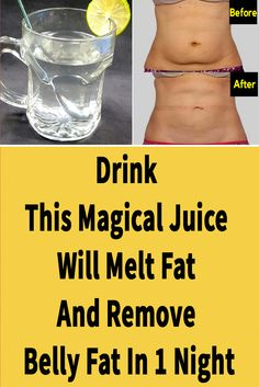 Drink This Magical Juice Will Melt Fat And Remove Belly Fat In 1 Night Today we will share how to Lo Fast Belly Fat Loss, Losing Belly Fat Diet, Lose Tummy Fat, Remove Belly Fat, Melt Belly Fat, Loose Belly Fat Quick, Loose Belly Fat Workout, Belly Fat Cure, Fat Loss Diet