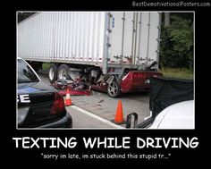 Accidents From Texting While Driving   Texting While Driving Best Demotivational Posters