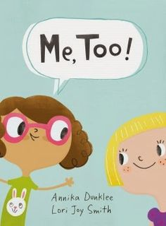 Me, Too! by Annika Dunklee and Lori Joy Smith reviewed by Katie Fitzgerald @ storytimesecrets.blogspot.com