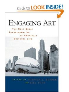 Engaging Art: The Next Great Transformation of Americas Cultural Life: Steven J. Tepper, Bill Ivey: 9780415960427: Amazon.com: Books