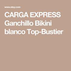 CARGA EXPRESS Ganchillo Bikini blanco Top-Bustier