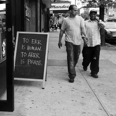 """""""To err is human. To arrr is pirate."""" - This sidewalk #sign is too #funny!"""