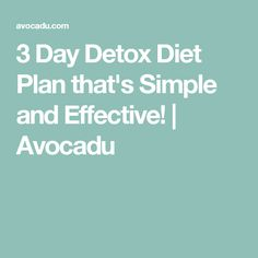 3 Day Detox Diet Plan that's Simple and Effective! | Avocadu