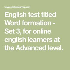 English test titled Word formation - Set 3, for online english learners at the Advanced level. History Of Human Rights, Word Formation, English Test, Vocabulary Words, Happy Kids, Exercises, Happy Children, Exercise Routines, Excercise