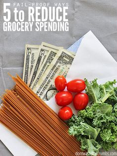 5 fail-proof ways to reduce grocery spending - proven methods that work over and over so long as you're willing to do them to save money on food!!