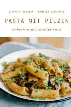 Pasta mit Pilzen - einfache Zutaten - großartiger Geschmack!
