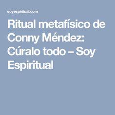 Ritual metafísico de Conny Méndez: Cúralo todo – Soy Espiritual