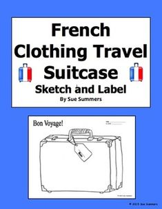 French Clothing Travel Suitcase Sketch and Label Worksheet French Clothing and Travel Suitcase Sketch and Label Activity by Sue Summers French Teacher, Teaching French, How To Speak French, Learn French, Cheap Kids Clothes, Kids Clothing, French Outfit, Core French, French Classroom