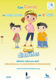 """Proyecto """"Carol tiene Diabetes"""" - Póster. Iniciativa para dar a conocer la diabetes tipo 1 en el entorno escolar y evitar la discriminación hacia el niño con diabetes. Toda la información en: http://www.fundaciondiabetes.org/diabetesinfantil"""
