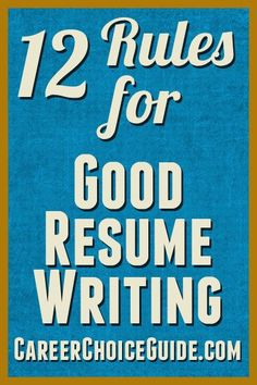 12 Rules For Good Resume Writing