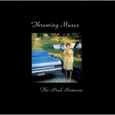 Throwing Muses - The Real Ramona. 'The last time I saw you,you were standing in the dark, and with a freezing face, I watched you fall apart'.