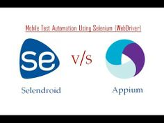 Selendroid V/S Appium : Mobile Test Automation Frameworks : Selenium WebDriver Automation