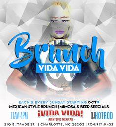 Each & Every Sunday Starting Oct. 9 from 11 am - 4 pm  El Calentado aka Brunch at VIDA VIDA  Vida Vida  210 E. Trade St.  Charlotte, NC 28202 704.971.8432  Music by DJ HotRod  Mexican Style Brunch | Mimosa & Beer Specials