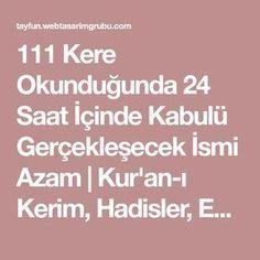 111 Kere Okunduğunda 24 Saat İçinde Kabulü Gerçekleşecek İsmi Azam | Kur'an-ı Kerim, Hadisler, Esma'ül Hüsna, Salavat, Dualar ve Bilim