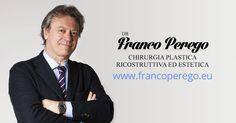 dr. Franco Perego, specialista in chirurgia plastica, ricostruttiva e medicina estetica a Monza, Como, Svizzera