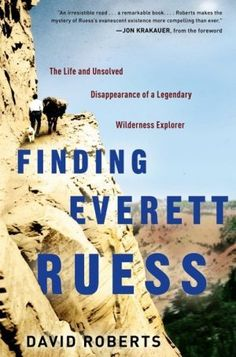 Book Review: Everett Ruess, by Philip L. Fradkin / Finding Everett Ruess, by David Roberts #books
