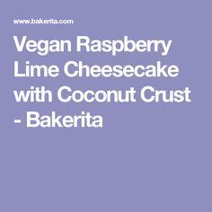 Vegan Raspberry Lime Cheesecake with Coconut Crust - Bakerita