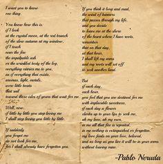 """(Tried to find it in spanish)  """"If You Forget Me"""" - Pablo Neruda El tema del poema es si tu pareja deja de amarte, entonces yo no te amo también. Me gusta porque me gustaría haber hecho esto con mi ex. El poema no me molesta. Me encanta el poema del mucho."""