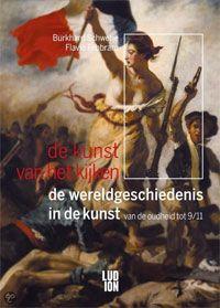 De kunst van het kijken : de wereldgeschiedenis in de kunst