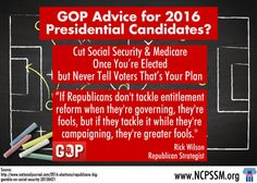 Political insiders gave us a glimpse today into the GOP campaign playbook: Don't tell voters your plans and then cut #SocialSecurity & #Medicare after you're elected.
