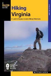Winner of a National Outdoor Book Award Honorable Mention, Hiking Virginia is indispensable for exploring the Commonwealth. Authors Bill and Mary Burnham breath fresh air into popular Virginia destinations, and explore commonly overlooked yet equally dramatic hikes.