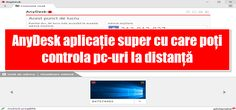AnyDesk aplicație super cu care controlezi pc-uri la distanță