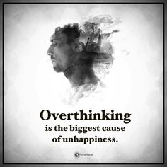 The mind loves to think, and it never seems to want to stop. When you can't stop overthinking, remember these quotes....