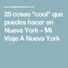 """25 cosas """"cool"""" que puedes hacer en Nueva York – Mi Viaje A Nueva York"""