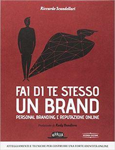 un buon libro se si vuole capire al meglio come creare e rafforzare un brand personale