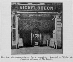 11. The First Nickelodeon,  Pittsburgh, 1911
