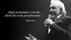 Karel Gott, Einstein, Mindfulness, God, Motivation, Funny, Quotes, Dios, Funny Parenting