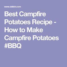 Best Campfire Potatoes Recipe - How to Make Campfire Potatoes #BBQ