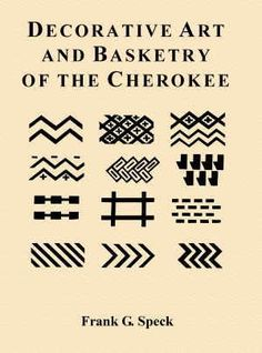 Deorative Art and Basketry of the Cherokee by Frank G. Speck