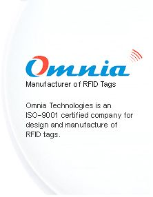 Omnia manufacturer of RFID tags, Mount on Metal tag, Animal identification, Animal Tag, Gas Cylinder Identification Tags,Laundry Application TAG, Wrist Band Key fob Transponder and Shipping Container Tracking in India