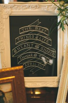 wedding sign - the best things in life are meant to be shared - love it