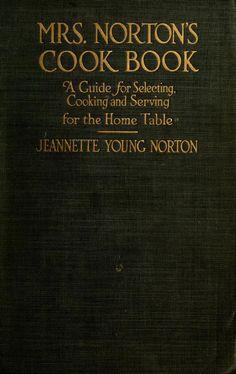 """Mrs Norton's Cook Book"" (1917)"