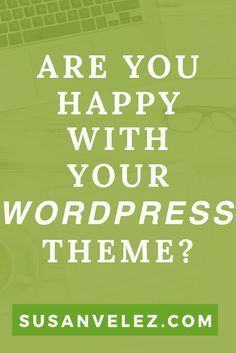 Looking for a free WordPress theme? Why you should never go free when building a business. Choose the right theme for bloggers.  https://susanvelez.com/how-to-choose-a-wordpress-theme/