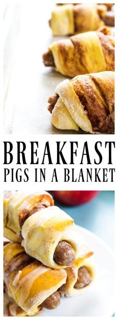 "BREAKFAST PIGS IN A BLANKET - a cinnamon roll wrapped around a breakfast sausage link. There isn't a more delicious way to eat ""pigs in a blanket""."