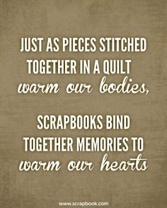 Funny and Inspiring Craft Quotes Quote - Just as Pieces Stitched Together. - Quote - Just as Pieces Stitched Together. Scrapbook Quotes, Scrapbook Titles, Scrapbook Journal, Scrapbook Rooms, Project Life, Genealogy Quotes, Family History Quotes, Craft Quotes, Creativity Quotes