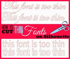 Silhouette School: Trick to Cutting Thin Fonts on Silhouette Without Tearing