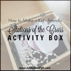 A Knotted Life: Stations of the Cross Box for kids
