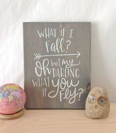 What if i fall? Oh but darling what if you fly? - motivational quote - wood sign - wall decor - hand painted - gallery wall - girls room by LetteredByStephanie on Etsy https://www.etsy.com/listing/462634839/what-if-i-fall-oh-but-darling-what-if
