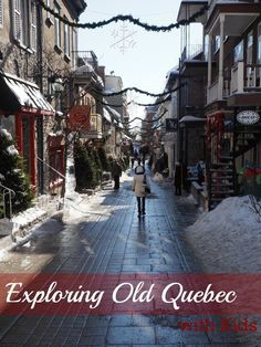 10 Things to do in Quebec CIty with Kids, a photo essay exploring Old Quebec City.