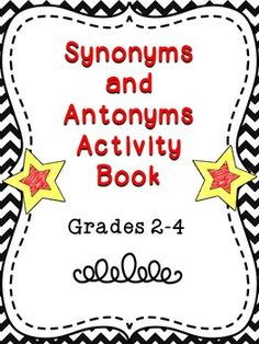 Synonyms and Antonyms Activity Book