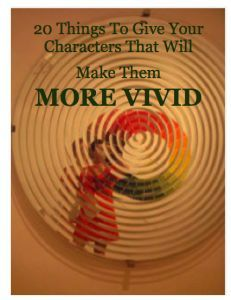 Top 20 Things To Give Your Characters That Will Make Them More Vivid   #writingtips #writingcraft #writing