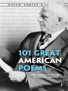 101 Great American Poems by The American Poetry & Literacy Project   Rich treasury of verse from the 19th and 20th centuries, selected for popularity and literary quality, includes Poe's 'The Raven,' Whitman's 'I Hear America Singing,' as well as poems by Robert Frost, Langston Hughes, Emily Dickinson, T. S. Eliot, Marianne Moore, and many other notables. Includes 13 selections from the Common Core State Standards Initiative: 'Casey at the Bat,'... #doverthrift #classiclit #poetry ...