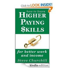 Here is a new book authored by a friend of mine. How to Learn Higher Paying Skills