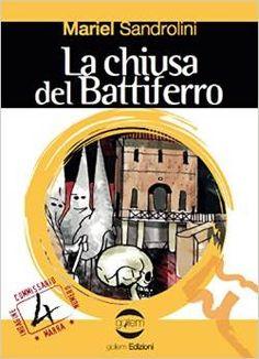 Atmosfere letterarie: Novità - La chiusa del Battiferro di Mariel Sandro...
